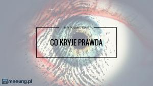 CO KRYJE PRAWDA_blog